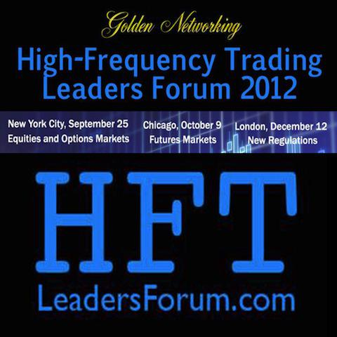 High-Frequency Trading Leaders Forum 2012