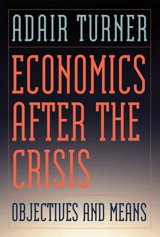 Book Reviews: 'Economics After The Crisis' And 'Money And Sustainability'