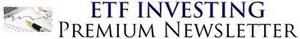 ETF Investing Premium Newsletter